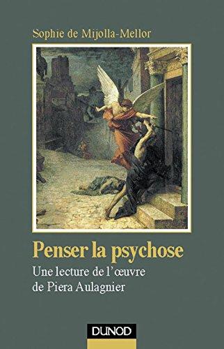 Penser la psychose : Une lecture de l'oeuvre de Piera Aulagnier