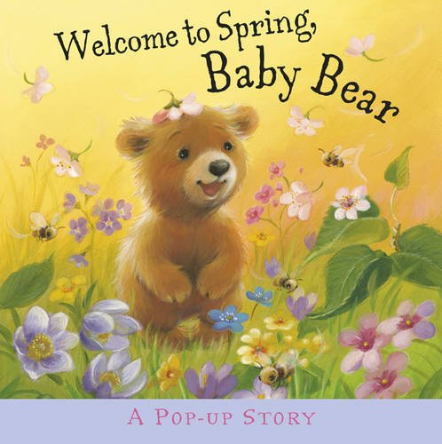 Pop-Up Stories. Welcome To Spring, Baby Bear