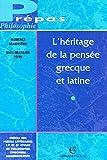 L'héritage de la pensee grecque et latine