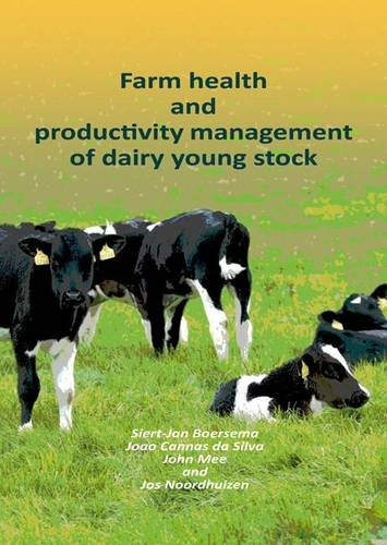 Farm Health and Productivity Management of Dairy Young Stock por Siert-Jan Boersema