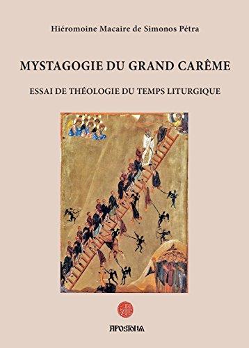 Mystagogie du Grand Carême – essai de théologie du temps liturgique