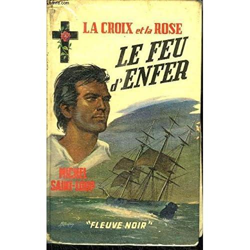 LE FEU D'ENFER / COLELCTION LA CROIX ET LA ROSE