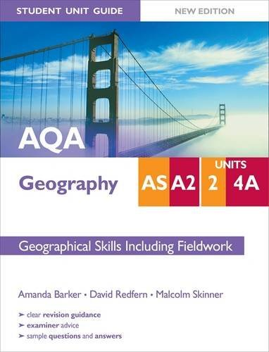 AQA AS/A2 Geography Student Unit Guide, unit 2 and 4a: Geographical Skills including Fieldwork by Malcolm Skinner (2011-08-26)