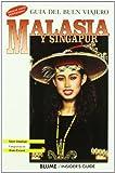 Guía Buen Viajero. MALASIA Y SINGAPUR (Antigua): MALASIA Y SINGAPUR, GUÍA DEL BUEN VIAJERO