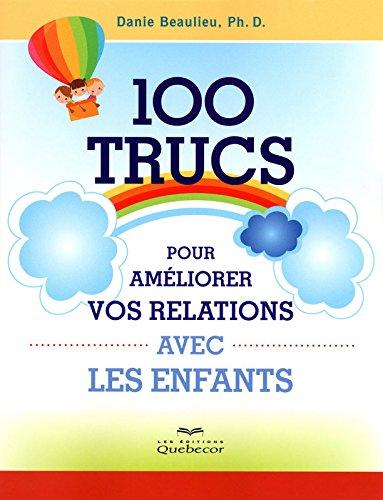 100-trucs-pour-ameliorer-vos-relations-avec-les-enfants