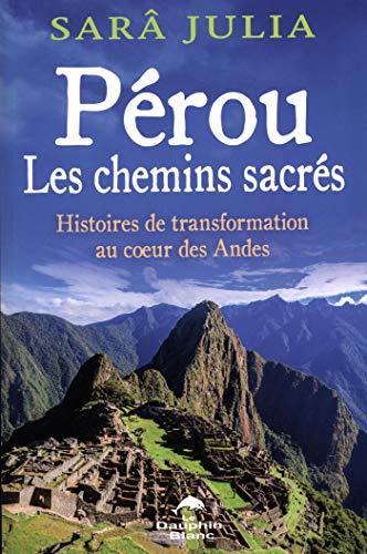 Pérou : Les chemins sacrés