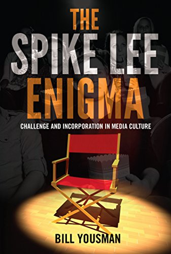 The Spike Lee Enigma: Challenge and Incorporation in Media Culture di Bill Yousman