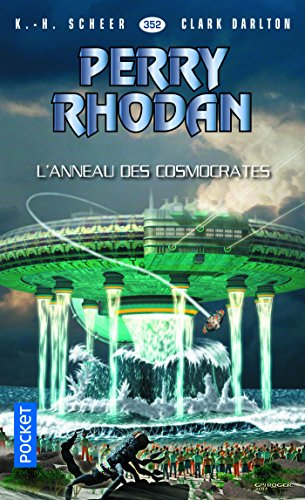 Perry Rhodan n°352 - L'Anneau des Cosmocrates par Clark DARLTON, K. H. SCHEER