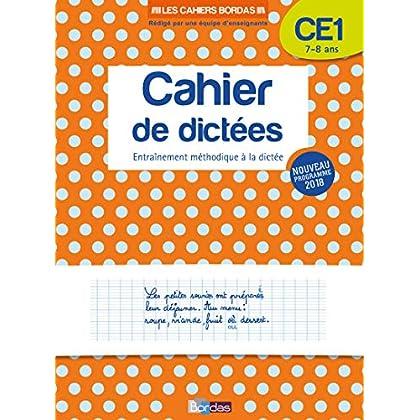 Les Cahiers Bordas - Cahier de dictées CE1 - 7-8 ans - Edition 2019