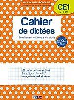 Les Cahiers Bordas - Cahier de dictées CE1 - 7-8 ans - Edition 2019 de Marie Christine Olivier