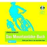 Das Mountainbike-Buch: Richtig gute Touren in den bayerischen Alpen - Alle Tourenkarten und Tourinfos auf CD-ROM - Plus: GPS-Tracks