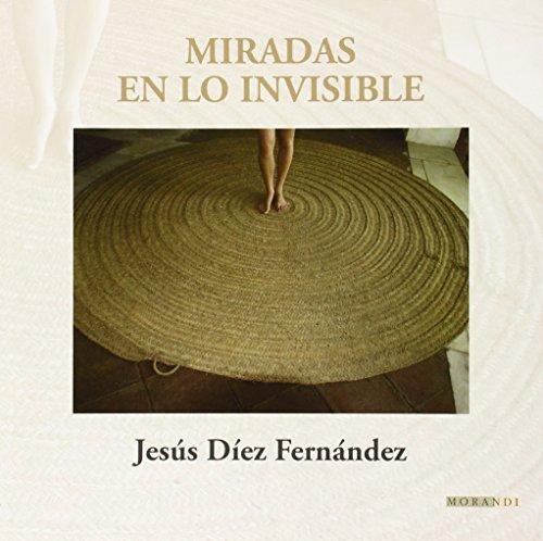 Miradas en lo invisible (Fotografia) por Jesús Díez Fernández