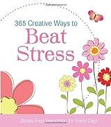 365 Creative Ways to Beat Stress PB (365 Perpetual Calendars)