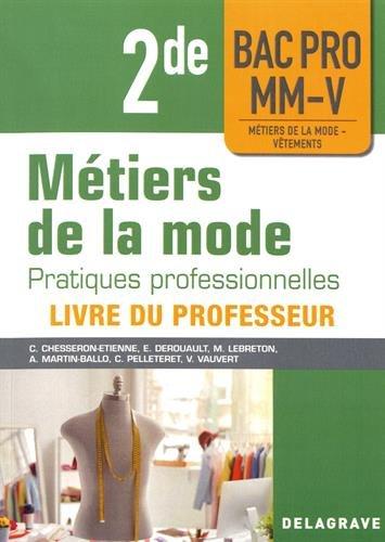 Pratiques professionnelles des métiers de la mode 2de Bac Pro MM-V : Livre du professeur