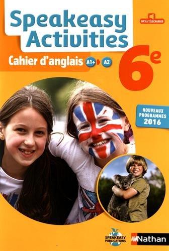 Speakeasy Activities 6e : Cahier d'anglais A1+-A2