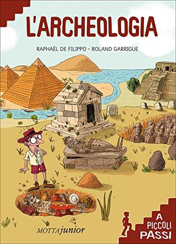 L'archeologia a piccoli passi