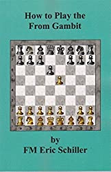 How to Play the From Gambit by Eric Schiller (2011-11-15)
