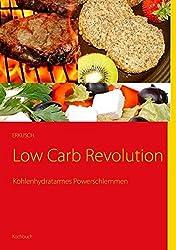 Low Carb Revolution: Kohlenhydratarmes Powerschlemmen