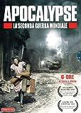 Apocalypse - La Seconda Guerra Mondiale