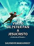 El Vuelo de Peter Pan a Jesucristo