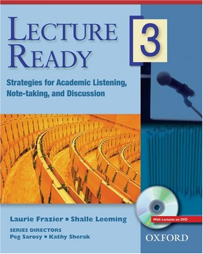 Lecture Ready 3: Strategies for Academic Listening, Note-Taking, and Discussion [With DVD]
