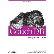 CouchDB: The Definitive Guide 1st edition by Anderson, J. Chris, Lehnardt, Jan, Slater, Noah (2010) Taschenbuch