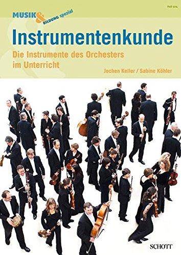 Instrumentenkunde: Die Instrumente des Orchesters im Unterricht. Zeitschriften-Sonderheft. (Musik & Bildung) (Instrumente Orchesters Des)