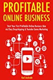 Profitable Online Business: Start Your First Profitable Online Business Idea via Ebay Dropshipping & Youtube Game Marketing (English Edition)