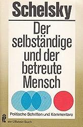 Der selbstständige und der betreute Mensch. Politische Schriften und Kommentare.