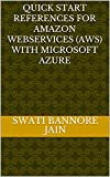 Quick Start References For Amazon Web Services (AWS) WITH Microsoft Azure