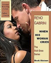 Reno Gabrini: When His Woman Cries