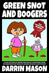GREEN SNOT AND BOOGERS: Cartoon Collection Number 1 (English Edition)