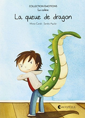 La queue de dragon: Émotions 2 (la colère) (Collection Émotions (francés)) por Mireia Canals Botines