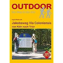 Jakobsweg Via Coloniensis von Köln nach Trier (OutdoorHandbuch)