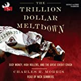 Best Book Of The Summers - The Trillion Dollar Meltdown: Easy Money, High Rollers Review