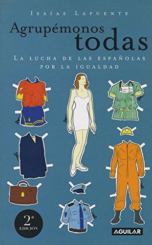 Agrupémonos todas: La lucha de las españolas por la igualdad