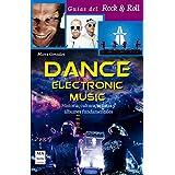 Dance Electronic Music: Historia, Cultura, Artistas y Albumes Fundamentales (Guias del Rock & Roll)