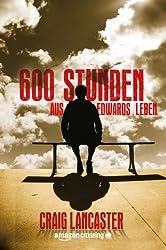 600 Stunden aus Edwards Leben (German Edition)