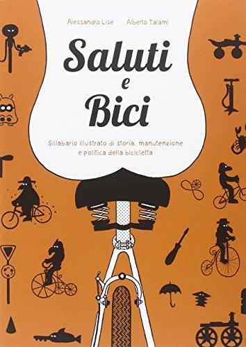 Saluti e bici. Sillabario illustrato di storia, manutenzione e politica della bicicletta (Quartieri) por Alessandro Lise