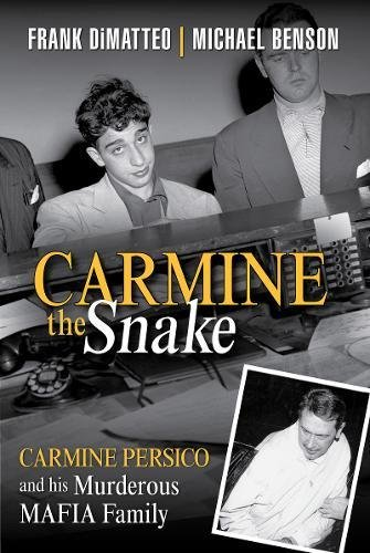 Carmine the Snake: Carmine Persico and His Murderous Mafia Family