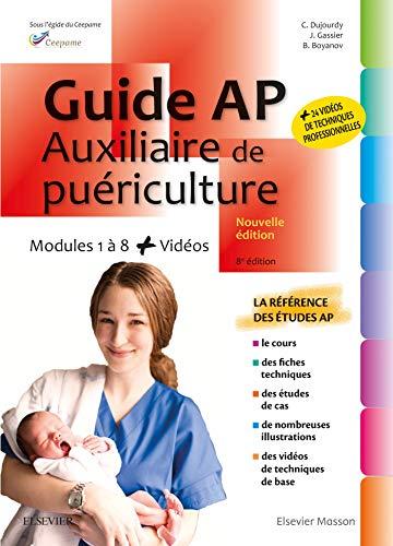 Guide AP - Auxiliaire de puériculture: Modules 1 à 8 - Avec vidéos par Catherine Dujourdy, Jacqueline Gassier, CEEPAME, Bruno Boyanov
