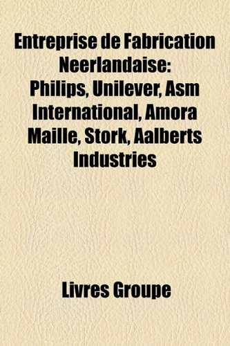 entreprise-de-fabrication-nerlandaise-philips-unilever-asm-international-amora-maille-stork-aalberts