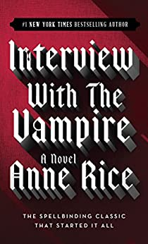 Interview with the Vampire (The Vampire Chronicles, Book 1) par [Rice, Anne]
