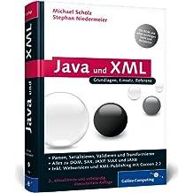 Java und XML: Alles zu DOM, SAX, JAXP, StAX. JAXB und Webservices sowie den Grundlagen des XML-Publishing-Prozesses (Galileo Computing)