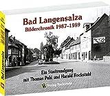 Bad Langensalza - Bilderchronik 1987-1989 - Vorwendezeit - Harald Rockstuhl, Thomas Puhl