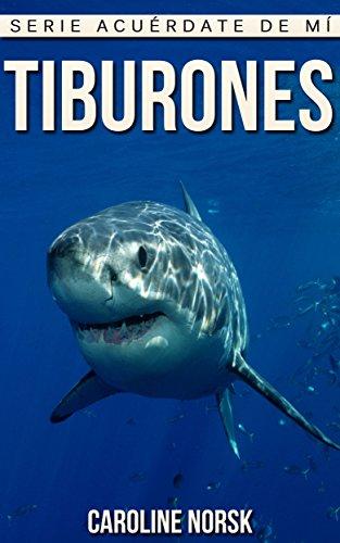 Tiburones: Libro de imágenes asombrosas y datos curiosos sobre los Tiburones para niños (Serie Acuérdate De Mí) por Caroline Norsk