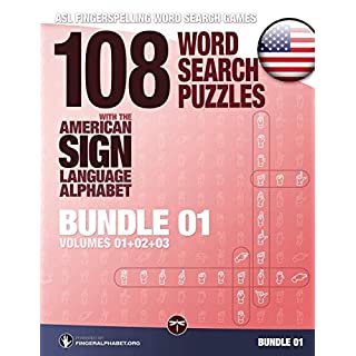 ASL Fingerspelling Word Search Games - 108 Word Search Puzzles with the American Sign Language Alphabet, Volume 04: Bundle 01 (Volumes 1+2+3): Volume 4