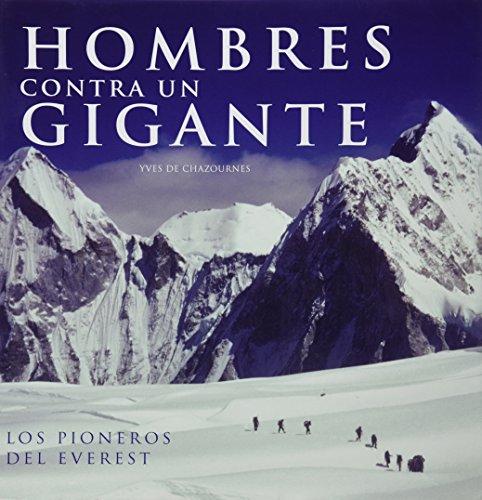 Hombres contra un gigante/Man and Mountain: Los pioneros del Everest/The Pioneers of Everest (FAT LADY) por Yves de Chazournes
