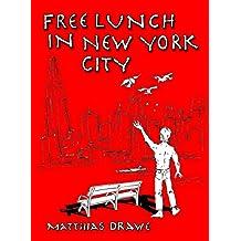 Free Lunch in New York City: Die illustren Abenteuer des Hardy von Hachenstein