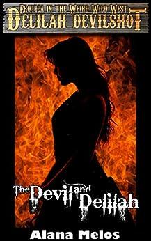 The Devil and Delilah (Delilah Devilshot Book 1) (English Edition) par [Melos, Alana]